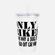 Only a Biker Acrylic Double-wall Tumbler