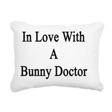 In Love With A Bunny Doc Rectangular Canvas Pillow