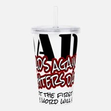dadsshhot.png Acrylic Double-wall Tumbler
