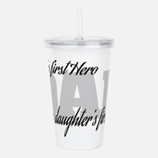 Son's First Hero - Dau Acrylic Double-wall Tumbler