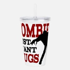 Zombies Just Want Hugs Acrylic Double-wall Tumbler