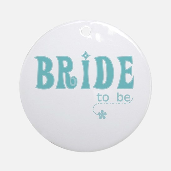 Bride to Be Teal Ornament (Round)