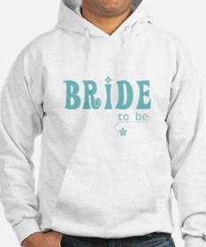Bride to Be Teal Hoodie
