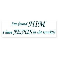 """""""I Found Him!"""" Bumper Bumper Sticker"""