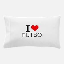 I Love Futbol Pillow Case
