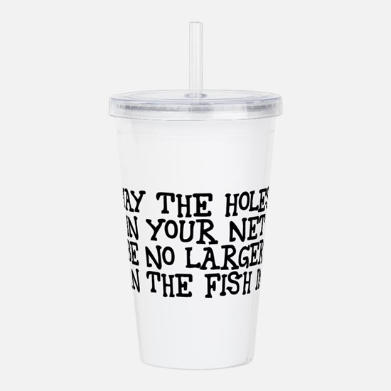 Holes in your net Acrylic Double-wall Tumbler