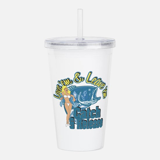 Love 'em & Leave 'em Acrylic Double-wall Tumbler