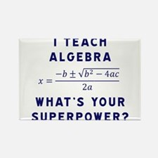 I Teach Algebra What's Your Superpower Magnets