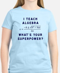 I Teach Algebra Wha T-Shirt
