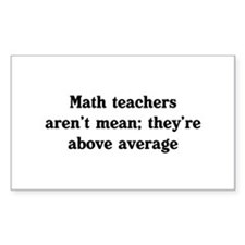 Math teachers arent mean Decal