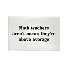 Math teachers arent mean Magnets