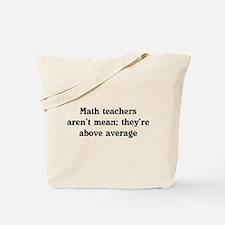 Math teachers arent mean Tote Bag