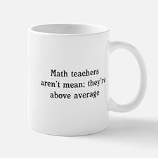 Math teachers arent mean Mugs