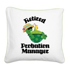 Retired probation manager Square Canvas Pillow