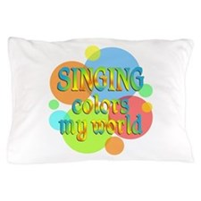 Singing Colors My World Pillow Case
