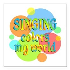 """Singing Colors My World Square Car Magnet 3"""" x 3"""""""