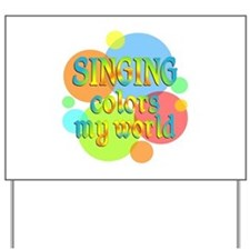 Singing Colors My World Yard Sign