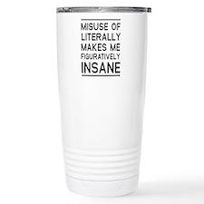 Misuse of literally Travel Mug