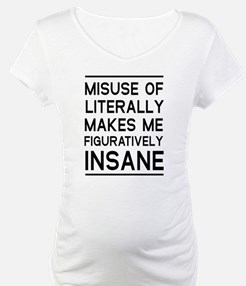 Misuse of literally Shirt