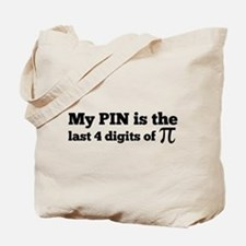 my pin last 4 digits of pi Tote Bag