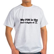 my pin last 4 digits of pi T-Shirt