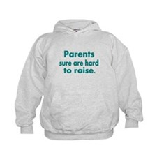 parents sure are hard to raise 3 Hoodie