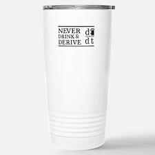Never drink and derive Travel Mug