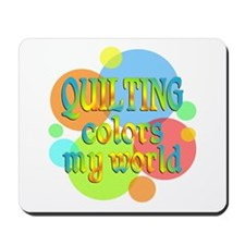 Quilting Colors My World Mousepad
