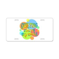 Quilting Colors My World Aluminum License Plate