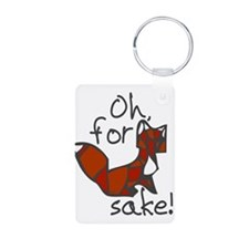 Oh For Fox Sake Keychains