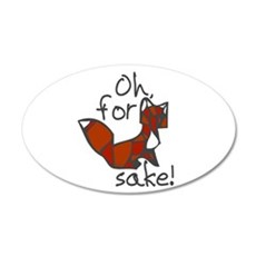 Oh For Fox Sake Wall Decal