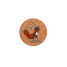 Oh For Fox Sake Mini Button