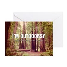 I'm Outdoorsy In That I Like Getting Greeting Card