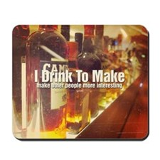 I Drink To Make Other People More Intere Mousepad