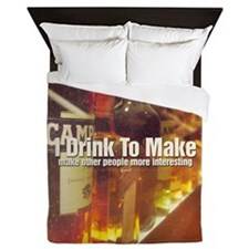 I Drink To Make Other People More Inte Queen Duvet