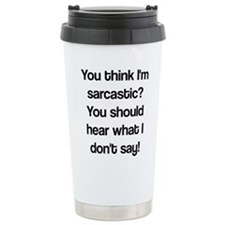 Unique Sarcasm Travel Mug