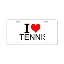 I Love Tennis Aluminum License Plate