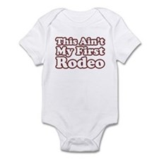 Ain' my first Rodeo Infant Bodysuit