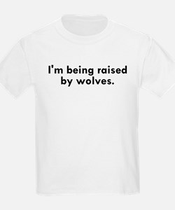 I'm Being Raised By Wolves T-Shirt