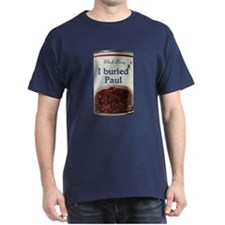 I Buried Paul T-Shirt
