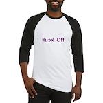 Fuck Off - Backward Text Baseball Jersey