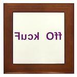 Fuck Off - Backward Text Framed Tile