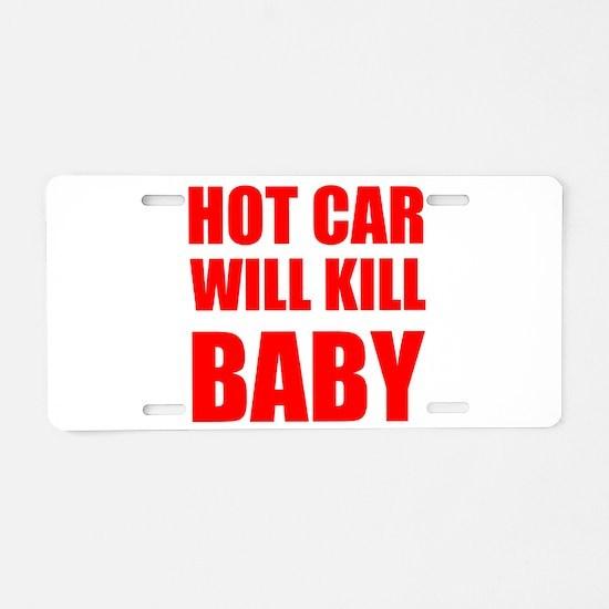 Hot Car Will Kill Baby Aluminum License Plate