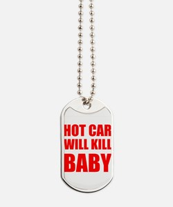 Hot Car Will Kill Baby Dog Tags