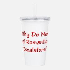Why R Men Romantic On Acrylic Double-Wall Tumbler