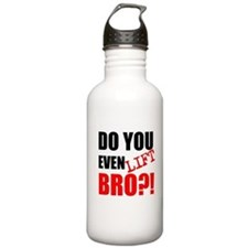 DO YOU EVEN LIFT BRO?! Water Bottle