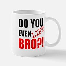 DO YOU EVEN LIFT BRO?! Mugs