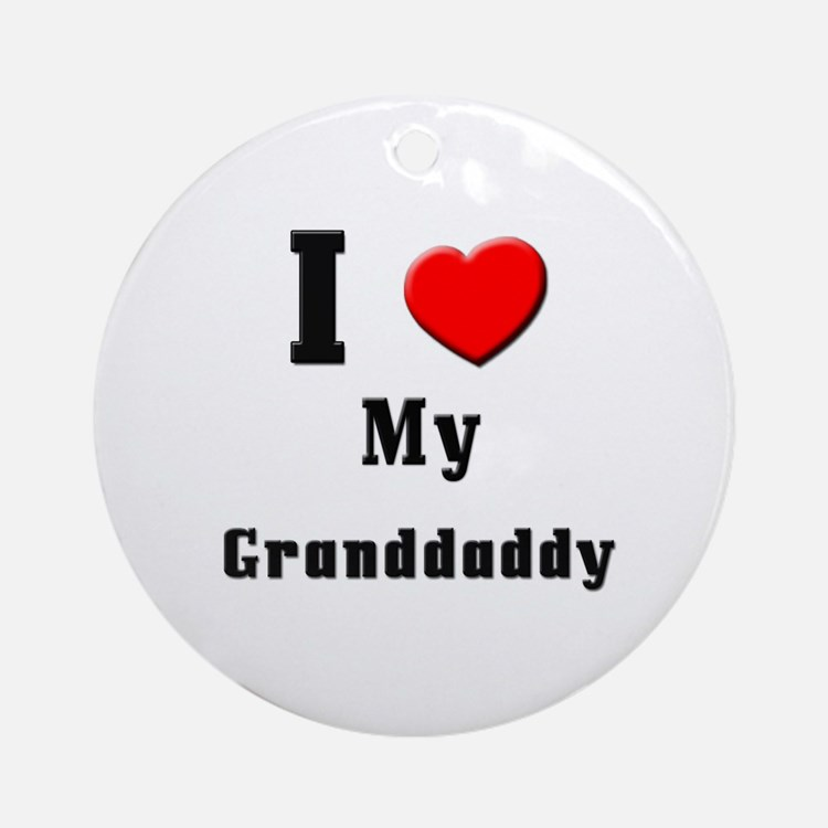 I Love Granddaddy Ornament (Round)