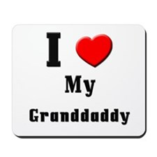 I Love Granddaddy Mousepad