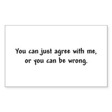 I'm Always Right! Rectangle Decal